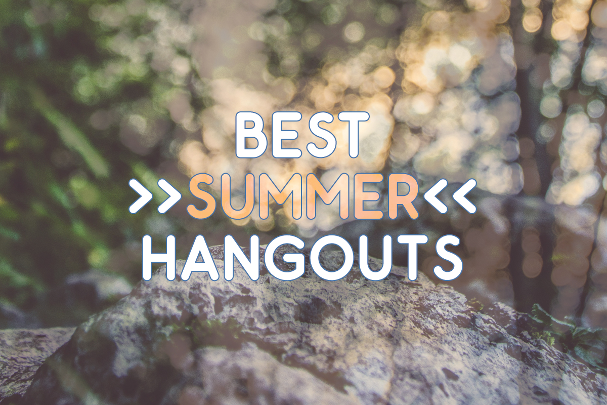 best summer hangouts